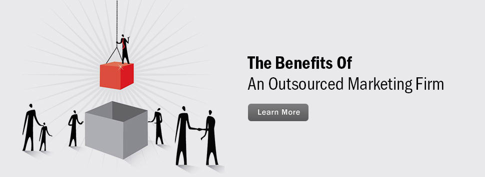 The Benefits Of An Outsourced Marketing Company