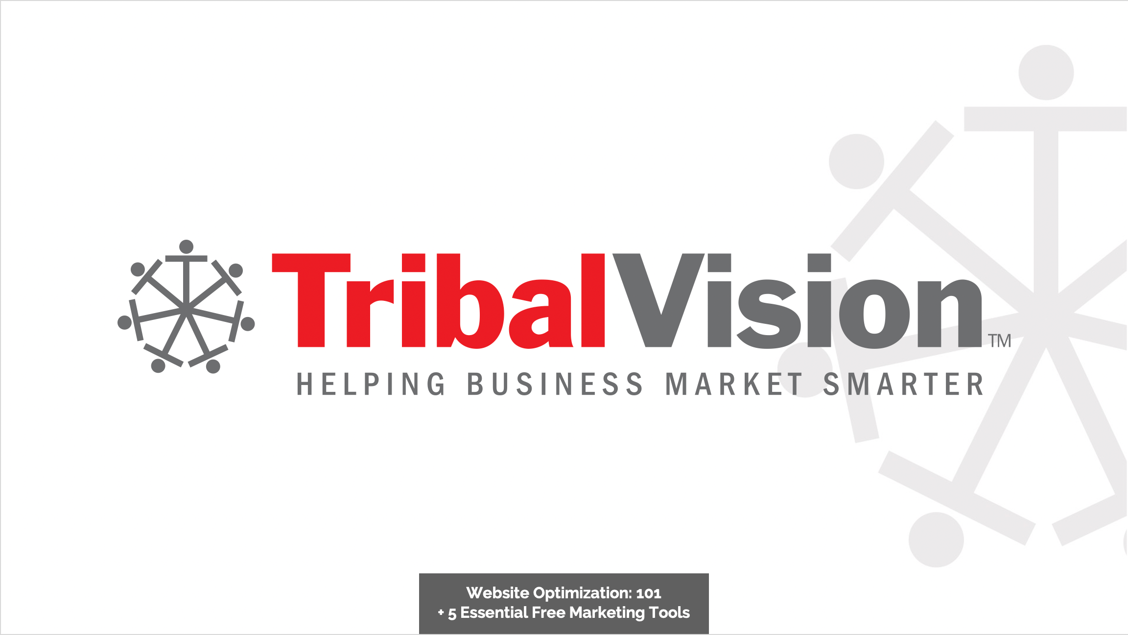 TribalVisions-webinar-about-optimization-and-free-marketing-tools